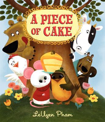 A Piece of Cake By Pham, Leuyen/ Pham, Leuyen (ILT)