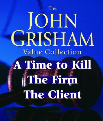 John Grisham Value Collection: A Time to Kill, the Firm, the Client (Abridged) by Grisham, John/ Beck, Michael/ Moffett,