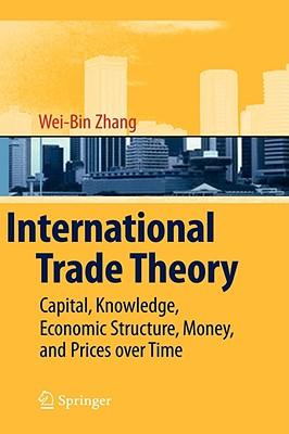 International Trade Theory By Zhang, Wei-Bin